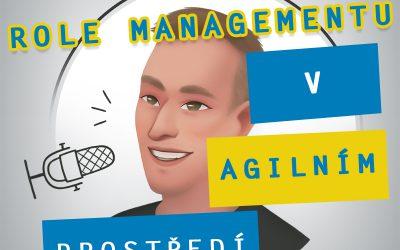 Role Managementu v Agilním Prostředí w/ Petr Novotný